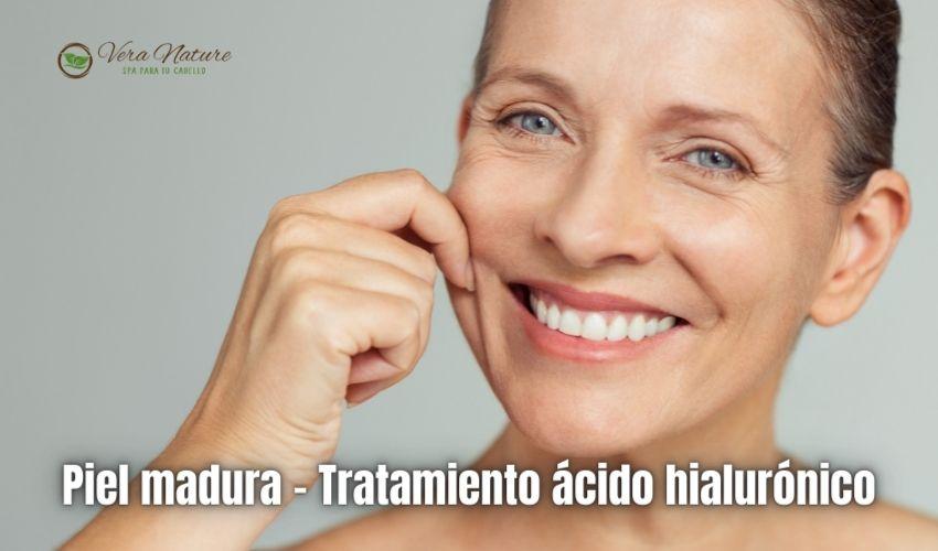 Piel madura – Tratamiento ácido hialurónico